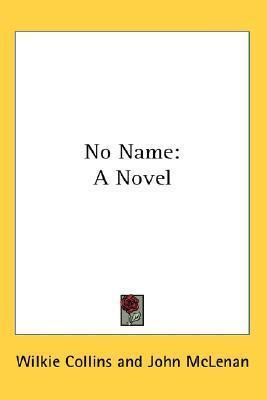 No Name: A Novel
