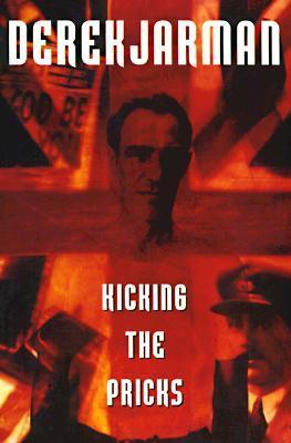 Kicking the Pricks by Derek Jarman