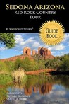Sedona Arizona Red Rock Country Tour Guide Book: Your Personal Tour Guide for Sedona Travel Adventure!