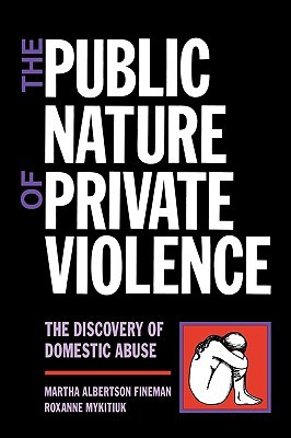 The Public Nature of Private Violence: Women and the Discovery of Abuse