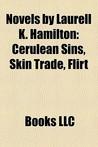 Novels by Laurell K. Hamilton: Cerulean Sins, Skin Trade, Flirt