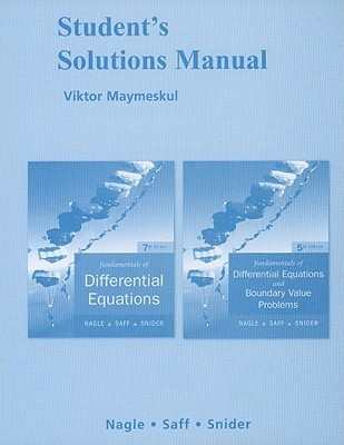 Student's Solutions Manual for Fundamentals of Differential Equations and Fundamentals of Differential Equations with Boundary Value Problems