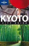 Kyoto: City Guide (Lonely Planet City Guides)