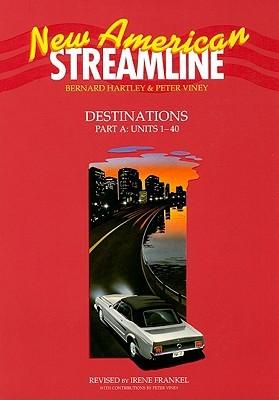 New American Streamline: Destinations: Advanced: Student Book: Part A: Units 1-40