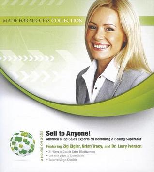 Sell to Anyone: America's Top Sales Experts on Becoming a Selling Superstar