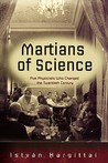 The Martians of Science: Five Physicists Who Changed the Twentieth Century