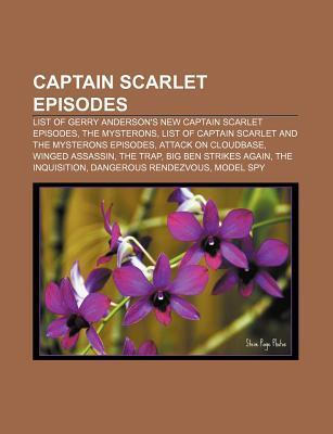 Captain Scarlet Episodes: List of Gerry Anderson's New Captain Scarlet Episodes, the Mysterons