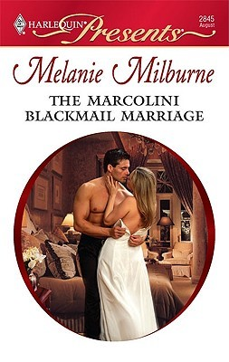 The Marcolini Blackmail Marriage (Marcolini Men, #1) by Melanie Milburne