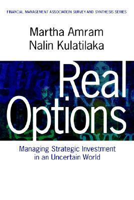 Real Options: Managing Strategic Investment in an Uncertain World
