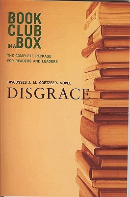 The Bookclub-in-a-Box Discussion Guide to Disgrace, the Novel by J.M. Coetzee