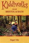 Kiddiwalks Around Bristol And Bath (Kiddiwalks)