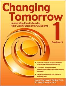 Changing Tomorrow: Book 1, Grades 4-5: Leadership Curriculum for High-Ability Elementary Students
