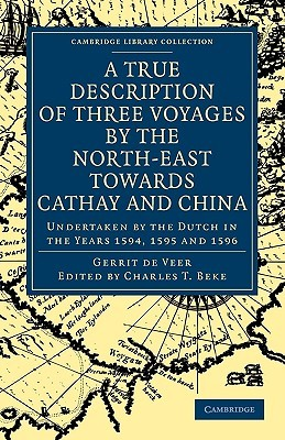 A True Description of Three Voyages by the North-East Towards Cathay and China