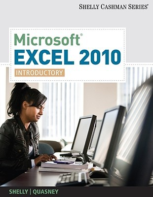 Microsoft Excel 2010: Introductory (Shelly Cashman Series)