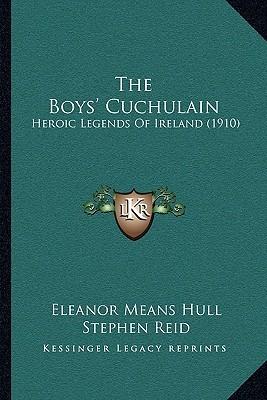 The Boys' Cuchulain: Heroic Legends of Ireland (1910)