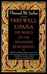 Farewell Espana: The World of the Sephardim Remembered