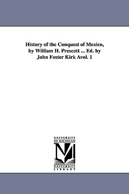 History of the conquest of Mexico ...: Vol. 3