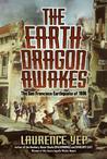 The Earth Dragon Awakes by Laurence Yep