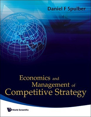 Economics and Management of Competitive Strategy