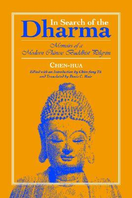 In Search of the Dharma: Memoirs of a Modern Chinese Buddhist Pilgrim