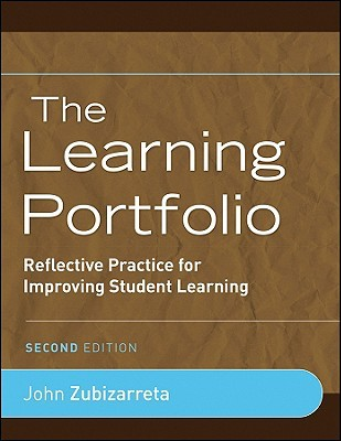 The Learning Portfolio: Reflective Practice for Improving Student Learning (Jossey-Bass Higher and Adult Education