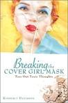 Breaking The Cover Girl Mask