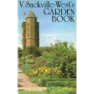 V. Sackville-Wests Garden Book: a collection taken from In your garden, In your garden again, More for your garden, Even more for your garden