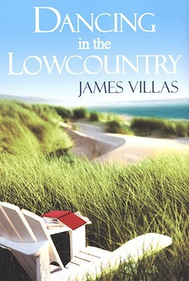 Dancing In The Lowcountry by James Villas