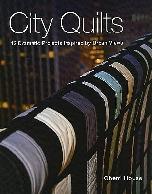 City Quilts by Cherri House