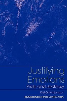 Justifying Emotions by Kristján Kristjánsson
