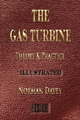 The Gas Turbine - Theory and Practice - Illustrated