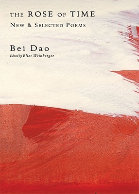 Ebook The Rose of Time: New and Selected Poems by Bei Dao DOC!