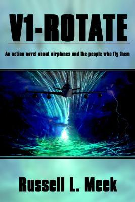 V1-Rotate: An Action Novel about Airplanes and the People Who Fly Them