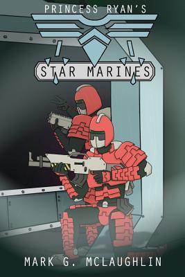 Princess Ryan's Star Marines by Mark G. McLaughlin