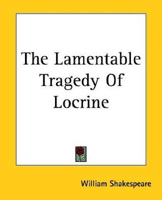 The Lamentable Tragedy of Locrine