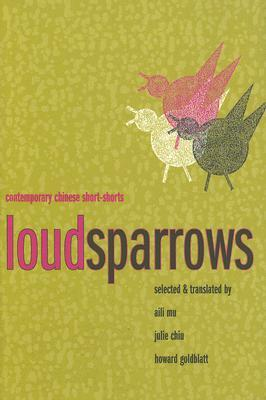 Loud Sparrows: Contemporary Chinese Short-Shorts