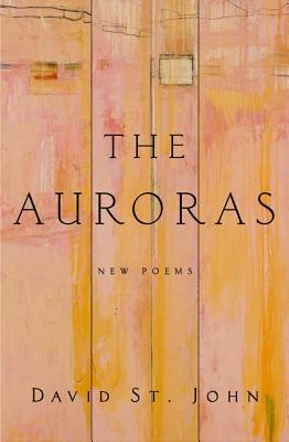The Auroras by David St. John