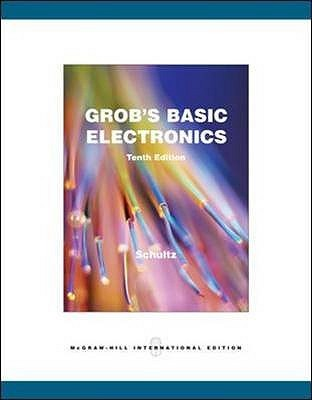 Grob Basic Electronics Student S Edition By Bernard Grob