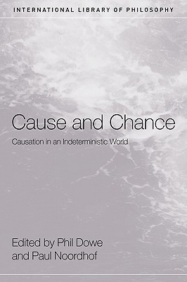 Cause and Chance: Causation in an Indeterministic World por Phil Dowe 978-0415408486 MOBI FB2