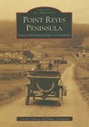 Point Reyes Peninsula: Olema, Point Reyes Station, and Inverness (Images of America: California)