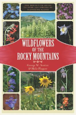 Wildflowers of the Rocky Mountains by George W. Scotter