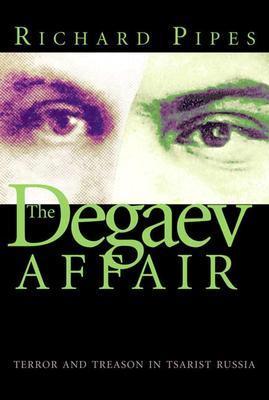 The Degaev Affair by Richard Pipes