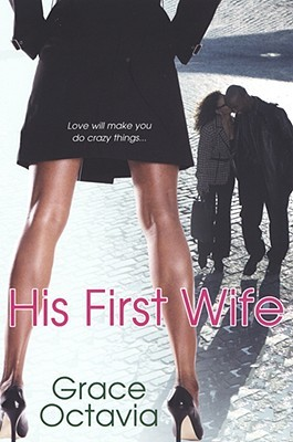 Ebook His First Wife by Grace Octavia PDF!