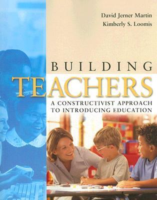 Building Teachers: A Constructivist Approach to Introducing Education DJVU PDF 978-0534608491 por David Jerner Martin