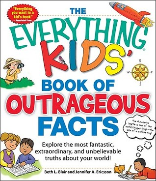 the-everything-kids-book-of-outrageous-facts-explore-the-most-fantastic-extraordinary-and-unbelievable-truths-about-your-world