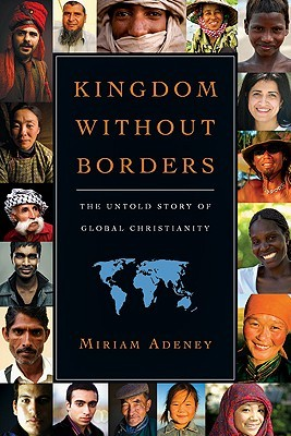 Kingdom Without Borders: The Untold Story of Global Christianity (ePUB)