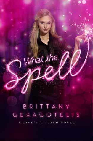 What the Spell? by Brittany Geragotelis
