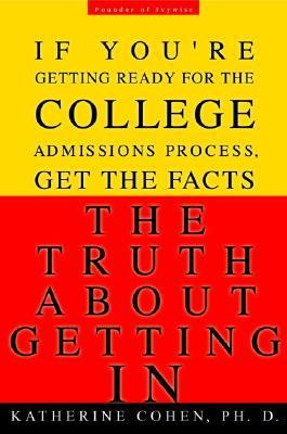 Truth About Getting In, The