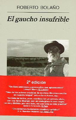 El gaucho insufrible by Roberto Bolaño