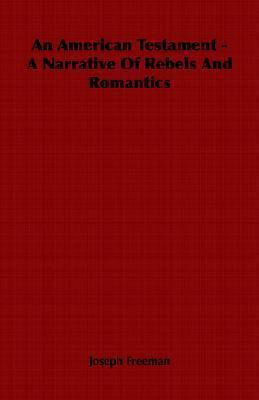 An American Testament - A Narrative of Rebels and Romantics